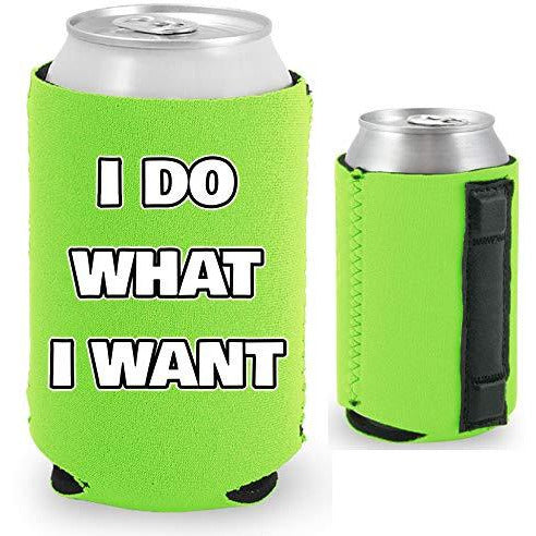 neon green magnetic can koozie with I do what I want text design
