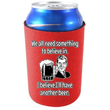 Load image into Gallery viewer, can koozie with i believe ill have another beer design
