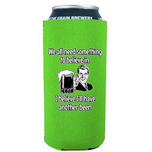Load image into Gallery viewer, 16 oz can koozie with i believe ill have another beer design