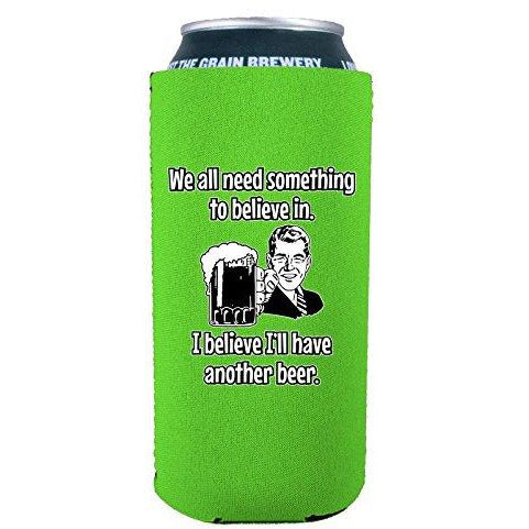 16 oz can koozie with i believe ill have another beer design