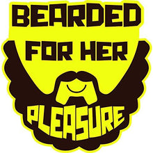 Load image into Gallery viewer, vinyl sticker with bearded for her pleasure design
