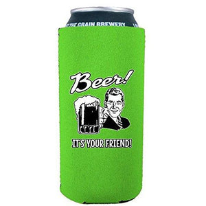 16oz can koozie with beer it's your friend funny design