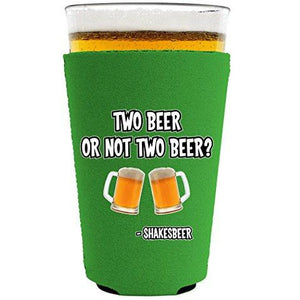 Two Beer Or Not Two Beer Pint Glass Coolie