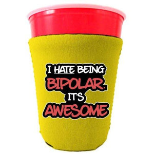 yellow party cup koozie with i hate being bipolar its awesome design