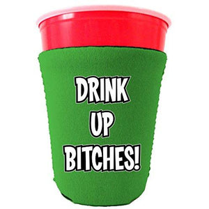 green party cup koozie with drink up bitches design