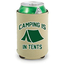 "Load image into Gallery viewer, khaki can koozie with funny ""camping is in tents"" text and tent graphic design in green"