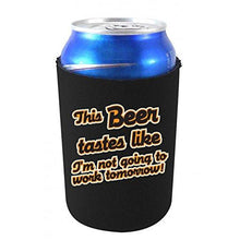Load image into Gallery viewer, can koozie with this beer tastes like im not going to work tomorrow design