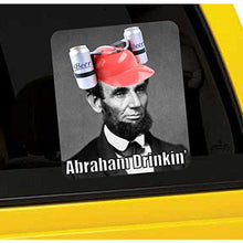 Load image into Gallery viewer, Abraham Drinkin' Vinyl Sticker