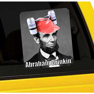 Abraham Drinkin' Vinyl Sticker