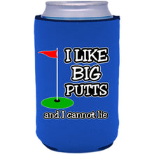 Load image into Gallery viewer, I Like Big Putts and I Cannot Lie Can Coolie