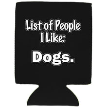 Load image into Gallery viewer, List of People I Like Dogs Magnetic Can Coolie