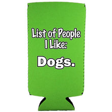 Load image into Gallery viewer, List of People I Like Dogs Slim Can Coolie