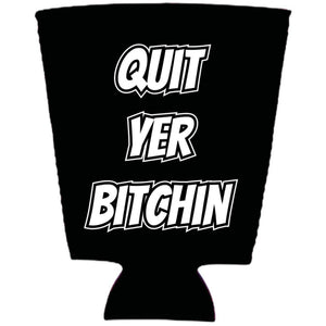 Quit Yer Bitchin Pint Glass Coolie