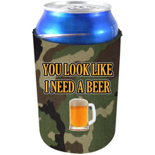 Load image into Gallery viewer, You Look Like I Need A Beer Can Coolie