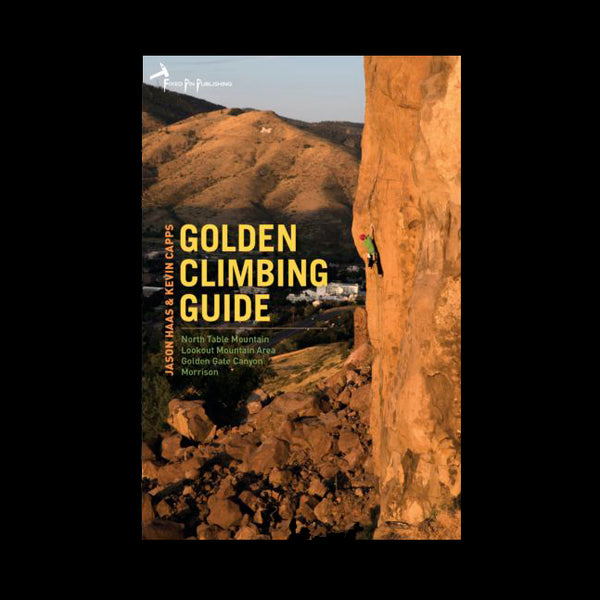 Golden Climbing Guide by: Jason Haas & Kevin Capps