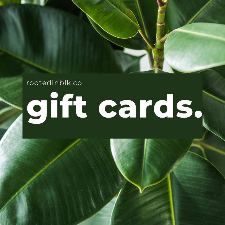 rootedinblk.co | Gift Cards