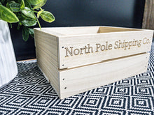 "Load image into Gallery viewer, ""North Pole Shipping Co"" Crate"