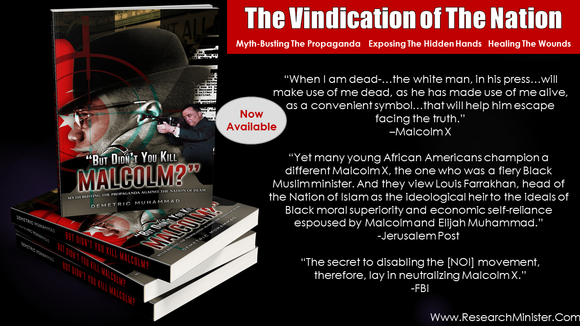 "NEW BOOK: ""But, Didn't You Kill Malcolm"" Myth-Busting The Propaganda Against The Nation of Islam"