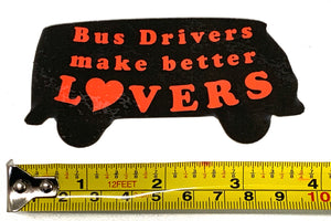 Bus Drivers Make Better Lovers - sticker