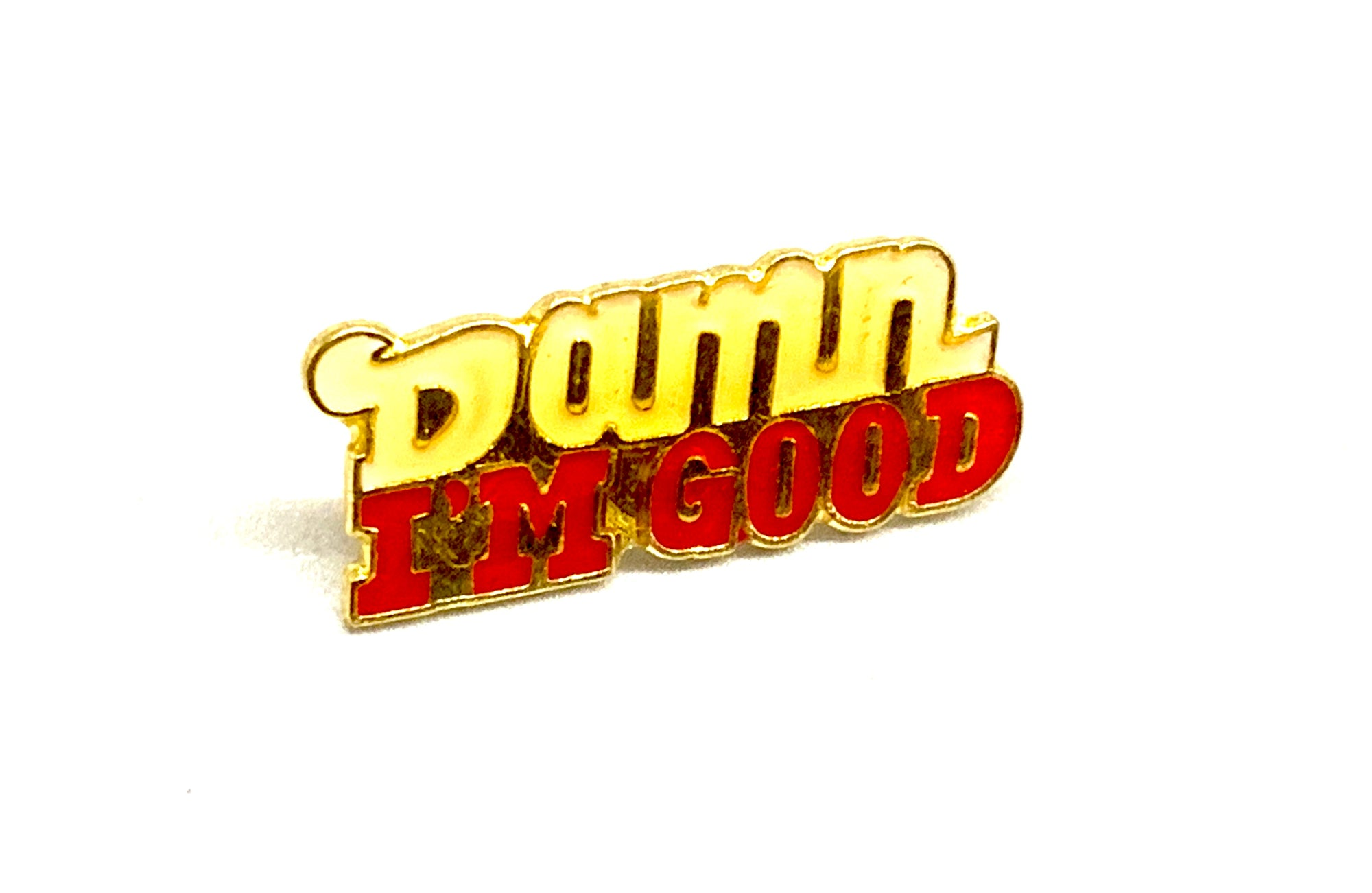 DAMN I'M GOOD Lapel / Hat / Jacket Enamel Pin