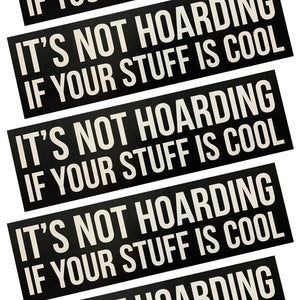 It's Not Hoarding If Your Stuff is Cool - Mr Bus Co Bumper Sticker 3x10""