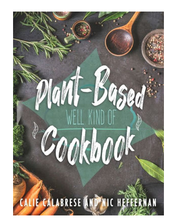 Plant-Based Cookbook: Well Kind Of
