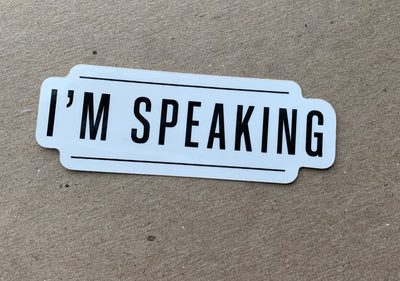 I'm Speaking Sticker Kamala Harris Madame Vice President