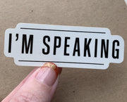 I'm Speaking Sticker (Kamala Harris, Madame Vice President)