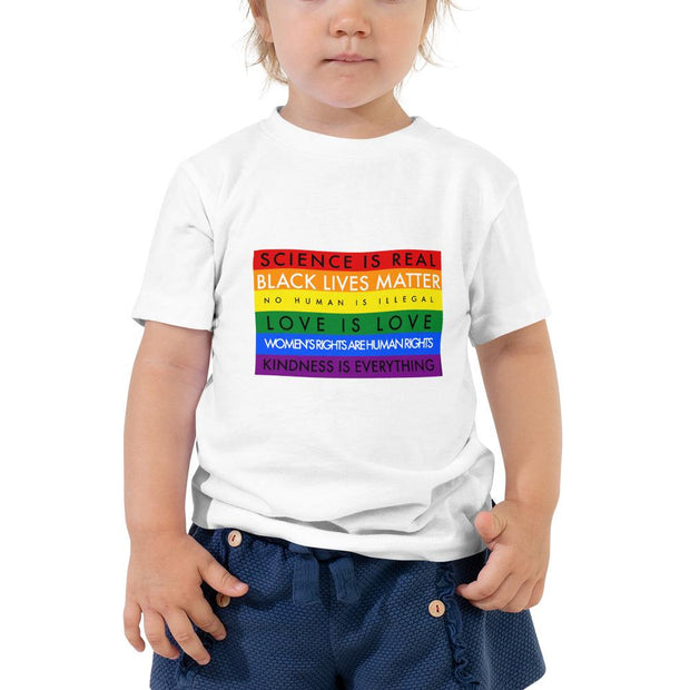 Science is Real, Black Lives Matter, No Human is Illegal, Love is Love, Women's Rights are Human Rights, Kindness is Everything Toddler Short Sleeve Tee - Girl Riot Shop
