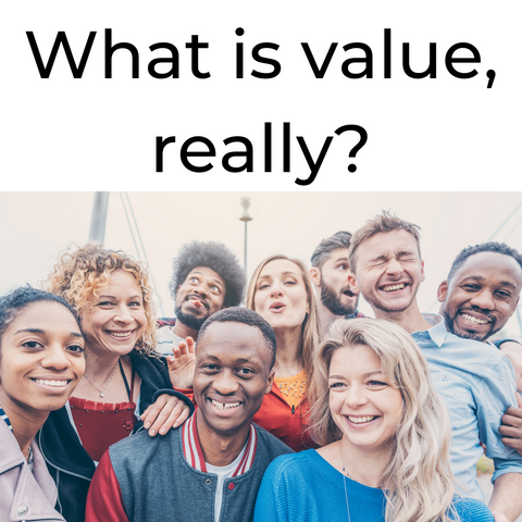 What is value, really?