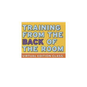 Training from the BACK of the Room Virtual Edition (TBR-VE)