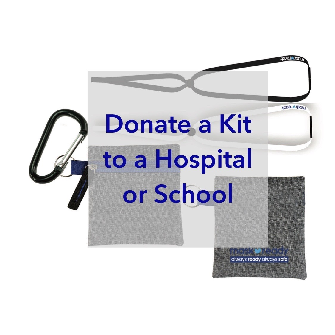 Donate A Mask Ready Kit Directly To A Hospital Or School