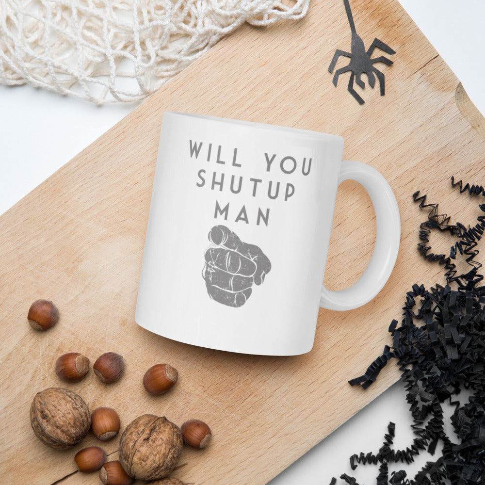 Will You Shut Up Man Mug