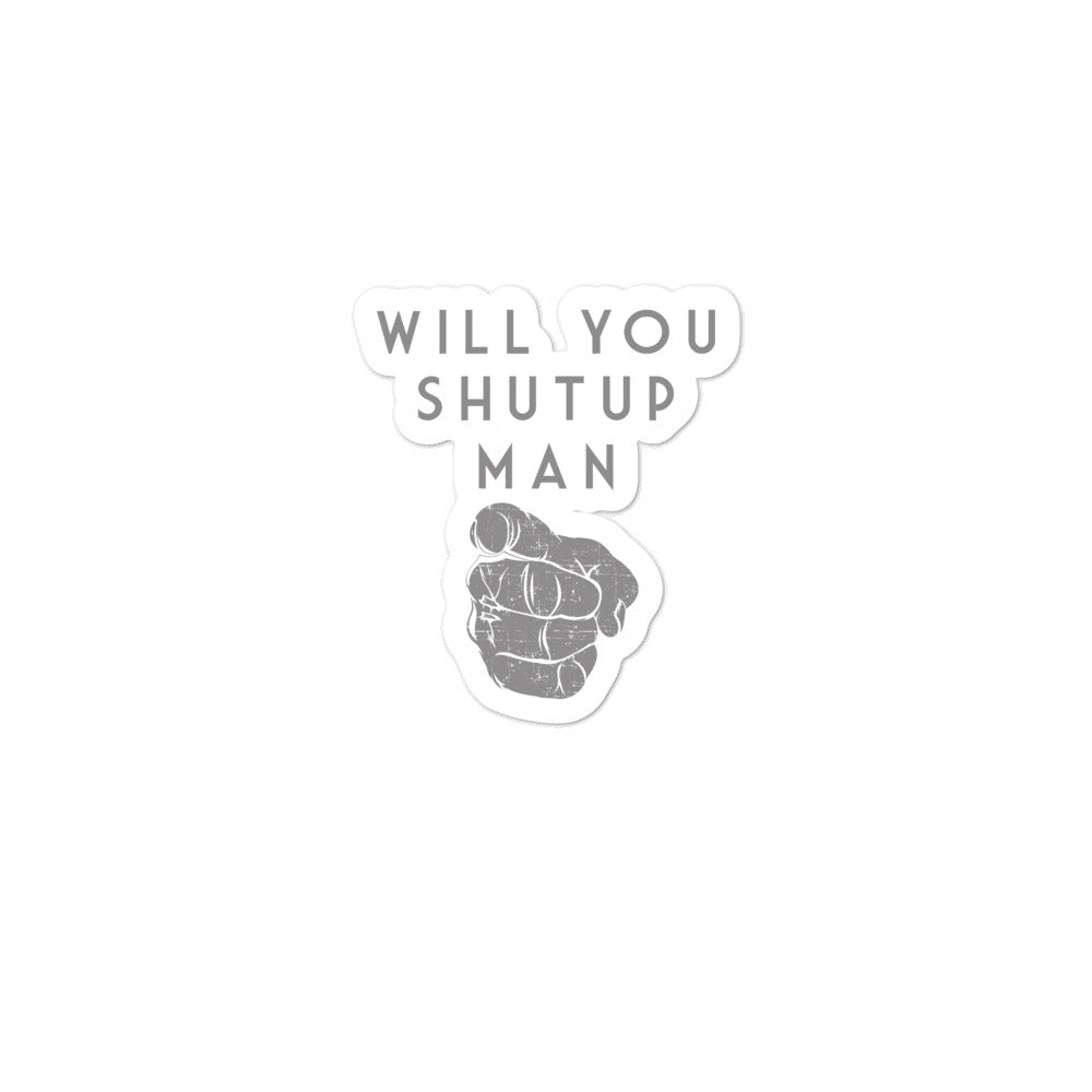 Will You Shut Up Man stickers
