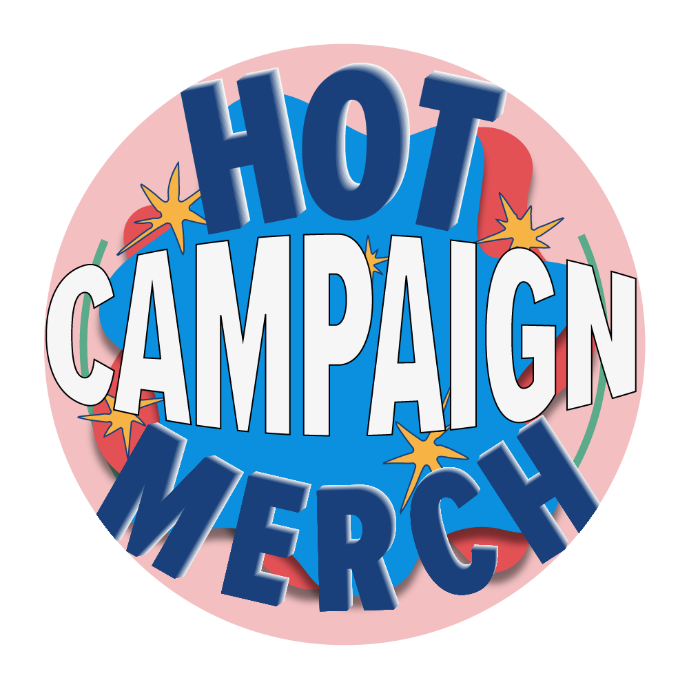 Hot Campaign Merch