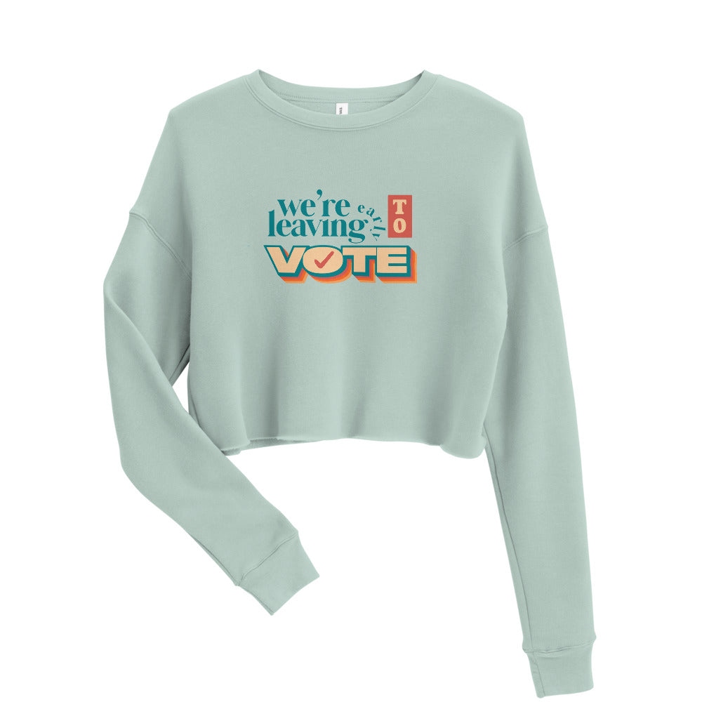 We're Leaving Early Crop Sweatshirt