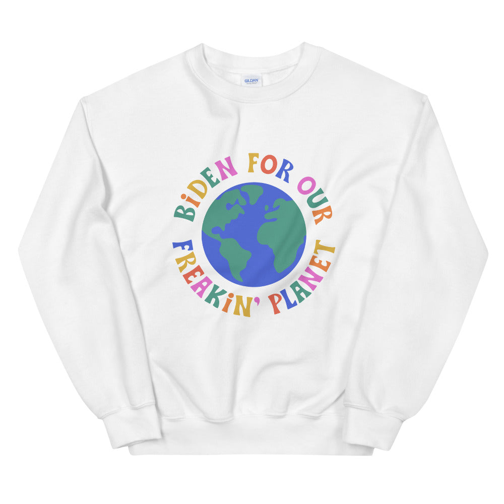 Biden for Our Freakin' Planet Sweatshirt