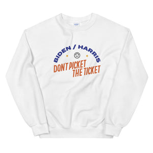 Don't Picket the Ticket Sweatshirt