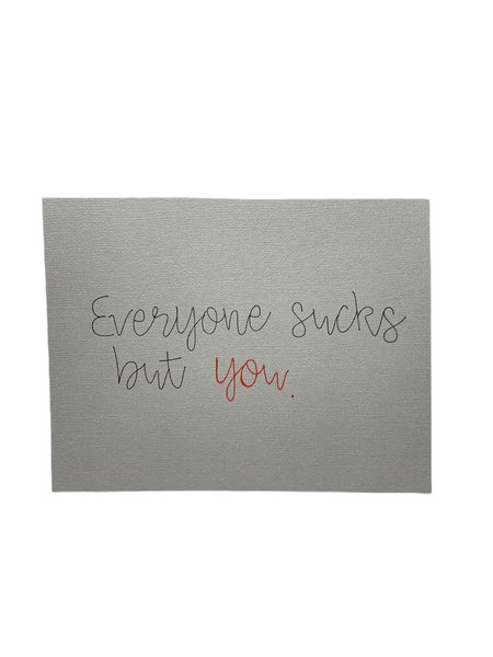 Everyone sucks card