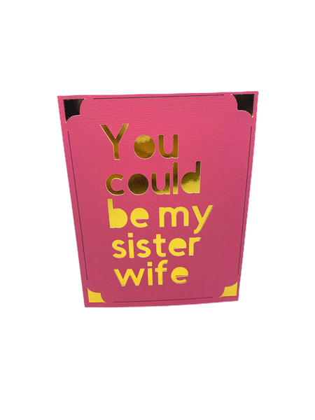 Sister wife card