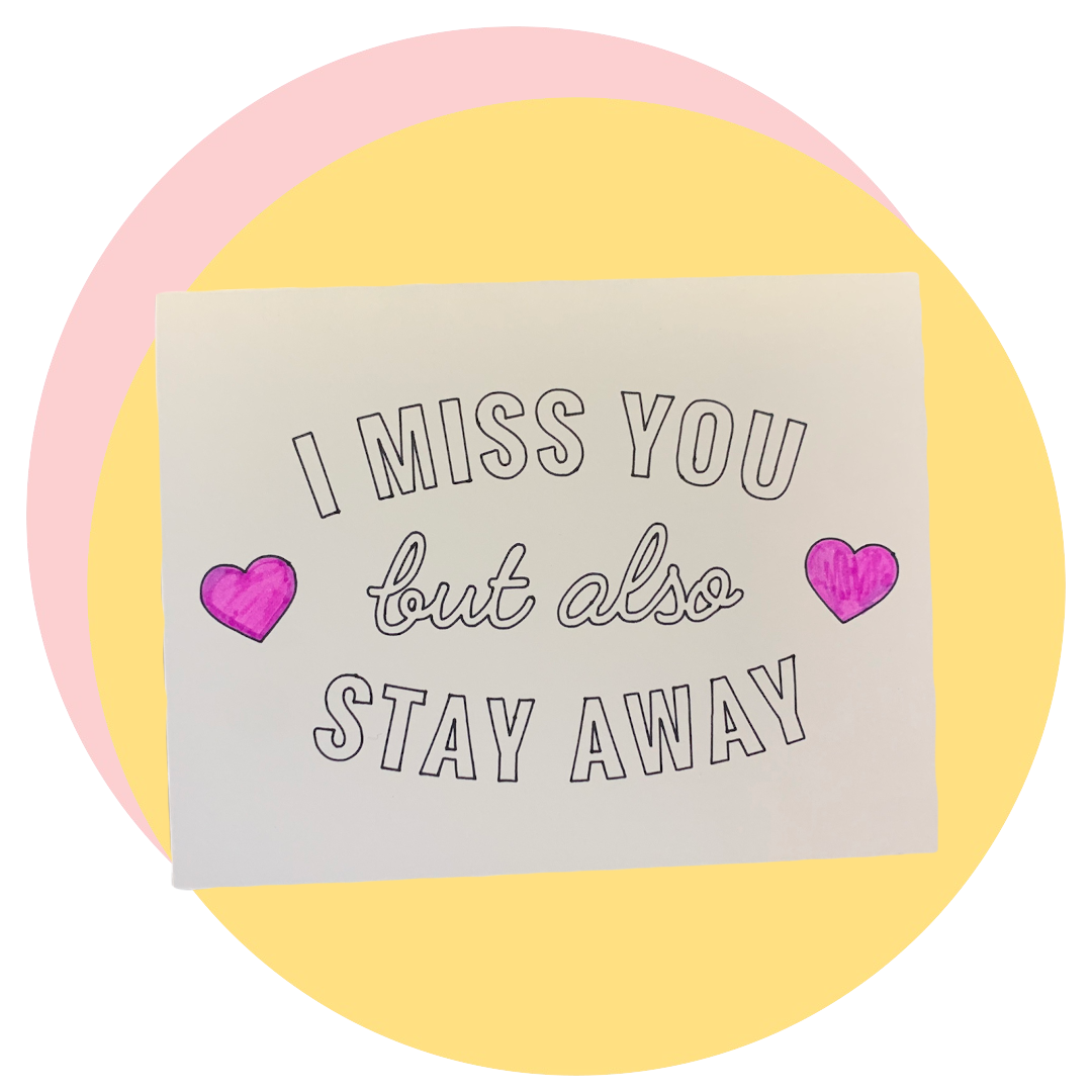 I miss you stay away card