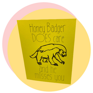Honey Badger DOES care card
