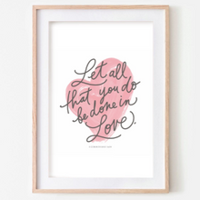 Load image into Gallery viewer, 1 Corinthians 16:14 Downloadable Print