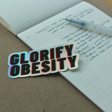 GLORIFY OBESITY - Holographic Sticker