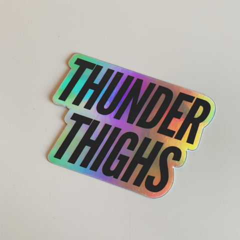 THUNDER THIGHS - Holographic Sticker