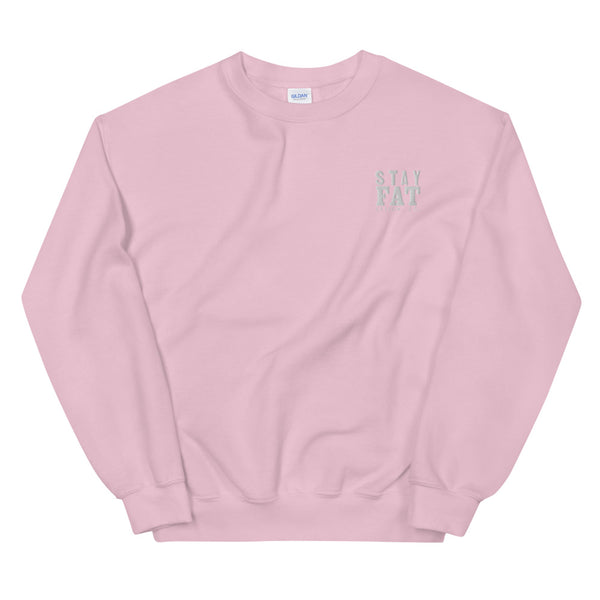 STAY FAT - Sweatshirt / Pink with WHITE Embroidery