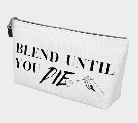 BLEND UNTIL YOU DIE - Make Up Bag
