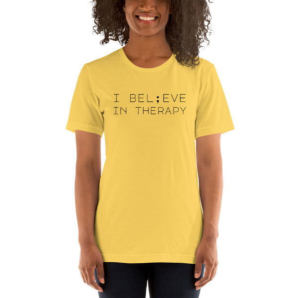 I BEL;EVE IN THERAPY - T Shirt