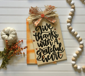 Give Thanks With A Grateful Heart Wooden Tags