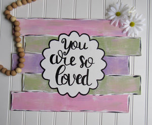 "Faux Pallet Board ""You Are So Loved"""